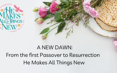A NEW DAWN: From the first Passover to Resurrection 2021