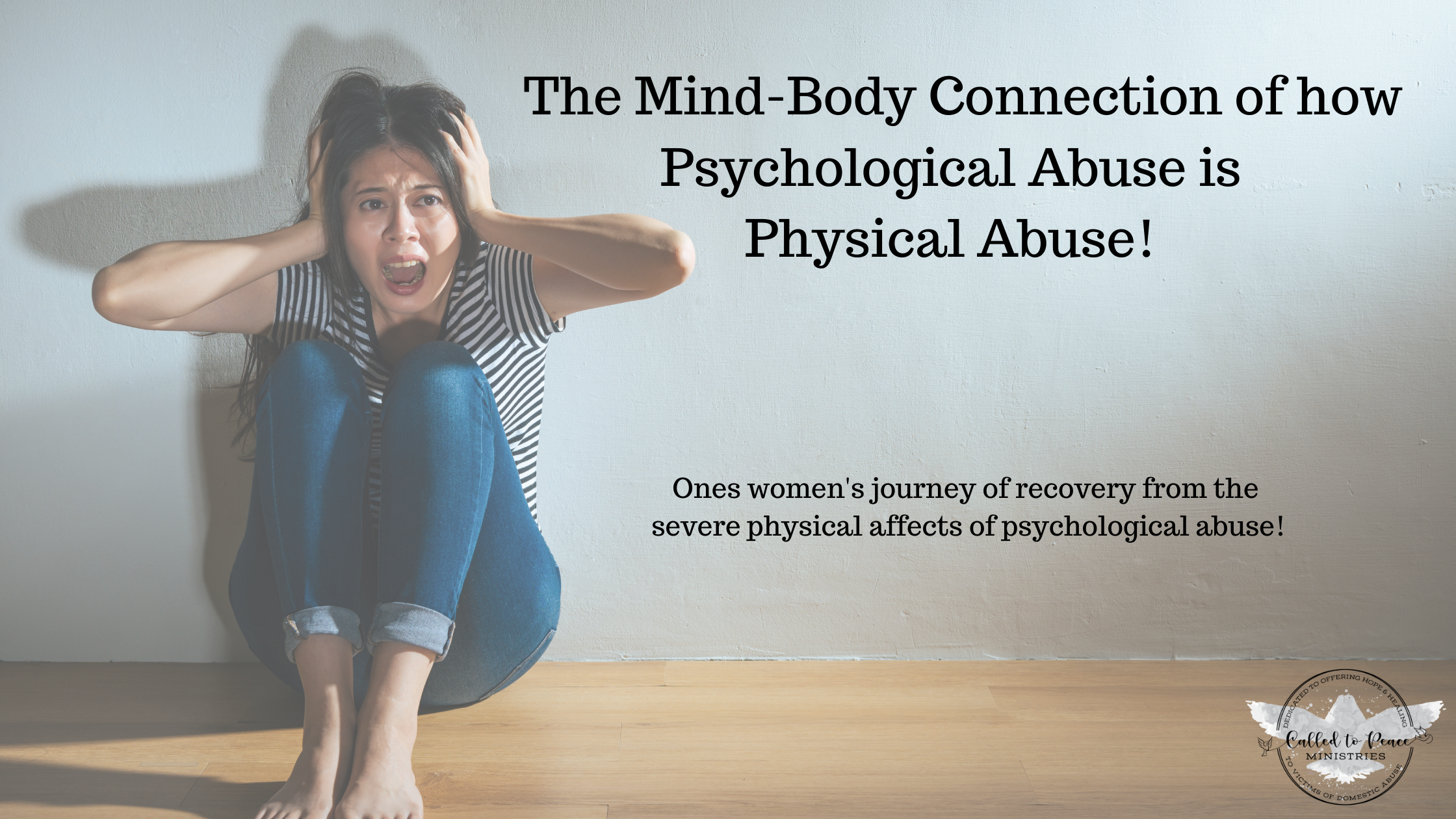 The Mind-Body Connection – Psychological Abuse is Physical Abuse!